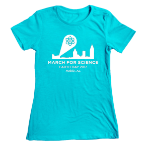 Women's fit t-shirt in turquoise. Reads: March for Science Earth Day 2017 Mobile, AL